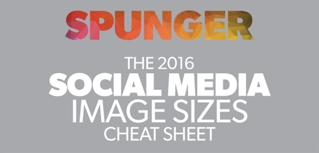 2016 Social Media Image Sizes Cheat Sheet