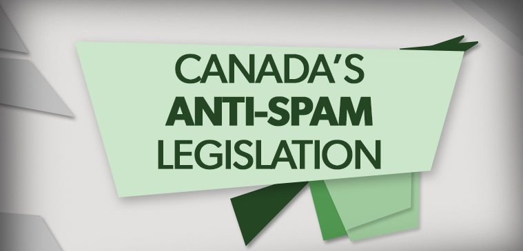 What You Need To Know About CASL (Canadian Anti-Spam Legislation)