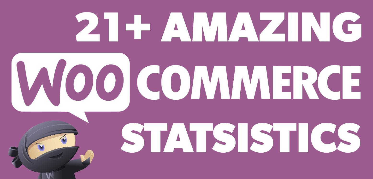 21+ Amazing WooCommerce Stats